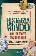 Portada de HISTORIA DEL MUNDO: CON LOS TROZOS MAS CODICIADOS