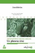 Portada de GUIA DIDACTICA BIOLOGIA Y GEOLOGIA UN PLANETA VIVO