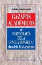 """Portada de GAZAPOS ACADÉMICA EN """"ORTOGRAFÍA DE LA LENGUA ESPAÑOLA"""" OBRA DE LA REAL ACADEMIA"""