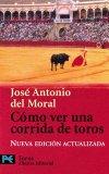 Portada de COMO VER UNA CORRIDA DE TOROS: MANUAL DE TAUROMAQUIA PARA NUEVOS AFICIONADOS