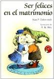 Portada de SER FELICES EN EL MATRIMONIO