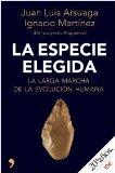 Portada de LA ESPECIE ELEGIDA: LA LARGA MARCHA DE LA EVOLUCION HUMANA