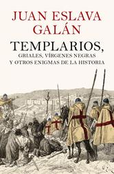 Portada de TEMPLARIOS, GRIALES, VÍRGENES NEGRAS Y OTROS ENIGMAS DE LA HISTORIA