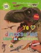 Portada de YO AMO DINOSAURIOS: LIBRO DE ACTIVIDADES (INCLUYE 200 PEGATINAS)