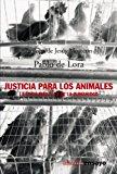 Portada de JUSTICIA PARA LOS ANIMALES: LA ETICA MAS ALLA DE LA HUMANIDAD
