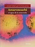 Portada de AMARONCACHI, EL AGUA DE LA ANACONDA