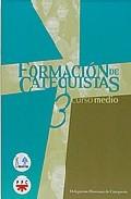 Portada de FORMACION DE CATEQUISTAS 3: CURSO MEDIO