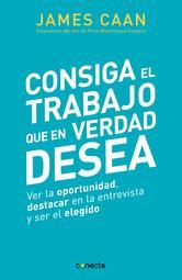 Portada de CONSIGA EL TRABAJO QUE EN VERDAD NECESITA (EBOOK)