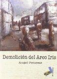 Portada de DEMOLICION DEL ARCO IRIS