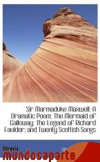Portada de SIR MARMADUKE MAXWELL: A DRAMATIC POEM; THE MERMAID OF GALLOWAY; THE LEGEND OF RICHARD FAULDER; AND