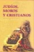 Portada de JUDIOS, MOROS Y CRISTIANOS