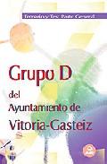 Portada de GRUPO DEL AYUNTAMIENTO DE VITORIA-GASTEIZ TEMARIO Y TEST DE LA PARTE GENERAL