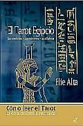 Portada de EL TAROT EGIPCIO: SUS SIMBOLOS, SUS NUMEROS, SU ALFABETO: COMO LEER EL TAROT