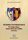 Portada de MUJERES UNIVERSITARIAS. EL COLEGIO MAYOR SANTA MARIA DEL CASTILLO