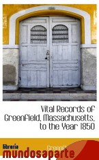 Portada de VITAL RECORDS OF GREENFIELD, MASSACHUSETTS, TO THE YEAR 1850
