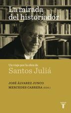 Portada de LA MIRADA DEL HISTORIADOR. UN VIAJE POR LA OBRA DE SANTOS JULIÁ  (DIGITAL)
