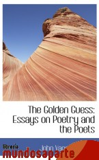 Portada de THE GOLDEN GUESS: ESSAYS ON POETRY AND THE POETS