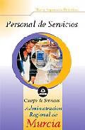 Portada de PERSONAL DE SERVICIOS DE LA ADMINISTRACION REGIONAL DE MURCIA. TEST Y CASOS PRACTICOS