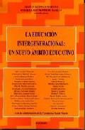 Portada de LA EDUCACION INTERGENERACIONAL: UN NUEVO AMBITO EDUCATIVO