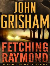 Portada de FETCHING RAYMOND: A STORY FROM THE FORD COUNTY COLLECTION