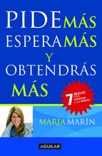 Portada de PIDE MÁS, ESPERA MÁS Y OBTENDRÁS MÁS (EBOOK)