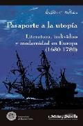 Portada de PASAPORTE A LA UTOPIA: LITERATURA, INDIVIDUO Y MODERNIDAD EN EUROPA