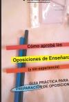 Portada de CÓMO APROBÉ LAS OPOSICIONES DE ENSEÑANZA