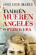 Portada de TAMBIEN MUEREN ANGELES EN PRIMAVERA