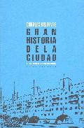 Portada de GRAN HISTORIA DE LA CIUDAD: DE MESOPOTAMIA A ESTADOS UNIDOS