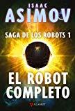 Portada de EL ROBOT COMPLETO: SAGA DE LOS ROBOTS 1