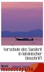 Portada de VORSCHULE DES SANSKRIT IN LATEINISCHER UMSCHRIFT
