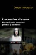 Portada de LOS SUEÑOS DIURNOS: MANUAL PARA AMANTES, POBRES Y ASESINOS