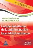 Portada de CUERPO DE SUBALTERNO  DE LA ADMINISTRACI ON DE LA COMUNIDAD AUTONOMA DE EXTREMADURA. TEMARIO ESPECIFICO