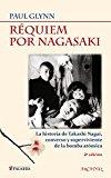 Portada de REQUIEM POR NAGASAKI: UNA HISTORIA DE TAKASHI NAGAI, CONVERSO Y SUPERVIVIENTE DE LA BOMBA ATOMICA