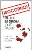 Portada de SOCORRO: MI HIJO SE DROGA ¿QUE HAGO?