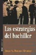 Portada de LAS ESTRATEGIAS DEL BACHILLER