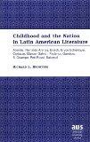 Portada de CHILDHOOD AND THE NATION IN LATIN AMERICAN LITERATURE: ALLENDE, REINALDO ARENAS, BOSCH, BRYCE ECHENIQUE, CORTAZAR, MANUEL GALVAN, FEDERICO GAMBOA, S. ... STUDIES SERIES 22: LATIN AMERICAN STUDIES)