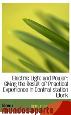 Portada de ELECTRIC LIGHT AND POWER: GIVING THE RESULT OF PRACTICAL EXPERIENCE IN CENTRAL-STATION WORK