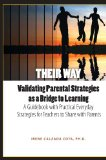 Portada de THEIR WAY: VALIDATING PARENTAL STRATEGIES AS A BRIDGE TO LEARNING; A GUIDEBOOK WITH PRACTICAL EVERYDAY STRATEGIES FOR TEACHERS TO SHARE WITH PARENTS