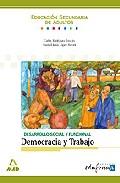 Portada de DESARROLLO SOCIAL Y FUNCIONAL: DEMOCRACIA Y TRABAJO, EDUACION SECUENDARIA ADULTOS