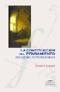 Portada de LA CONSTRUCCION DEL PENSAMIENTO: DECISIONES METODOLOGICAS