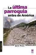 Portada de LA ULTIMA PARROQUIA ANTES DE AMERICA