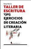 Portada de TALLER DE ESCRITURA: 1303 EJERCICIOS DE CREACION LITERARIA