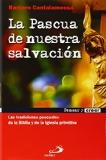 Portada de LA PASCUA DE NUESTRA SALVACION: LAS TRADICIONES PASCUALES DE LA BIBLIA Y DE LA IGLESIA PRIMITIVA