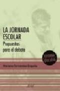 Portada de LA JORNADA ESCOLAR: PROPUESTAS PARA EL DEBATE