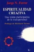Portada de ESPIRITUALIDAD CREATIVA: UNA VISION PARTICIPATIVA DE LO TRANSPERSONAL