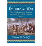Portada de [( EMPIRES AT WAR: THE FRENCH AND INDIAN WAR AND THE STRUGGLE FOR NORTH AMERICA, 1754-1763 )] [BY: JR. WILLIAM M FOWLER] [JAN-2006]