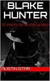 Portada de BLAKE HUNTER: EL MANTO DE LA OBSCURIDAD