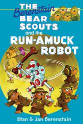 Portada de THE BERENSTAIN BEARS CHAPTER BOOK: THE RUN-AMUCK ROBOT