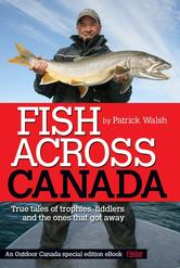 Portada de FISH ACROSS CANADA: TRUE TALES OF TROPHIES, TIDDLERS AND THE ONES THAT GOT AWAY